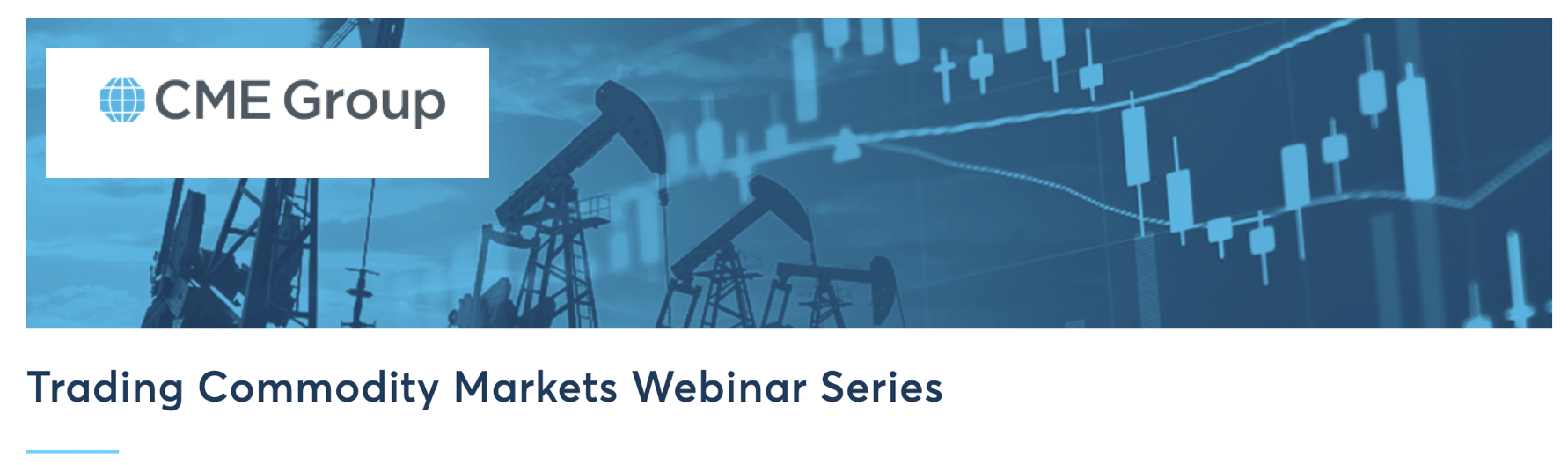 CME GROUP :  Trading Commodity Markets Webinar Series