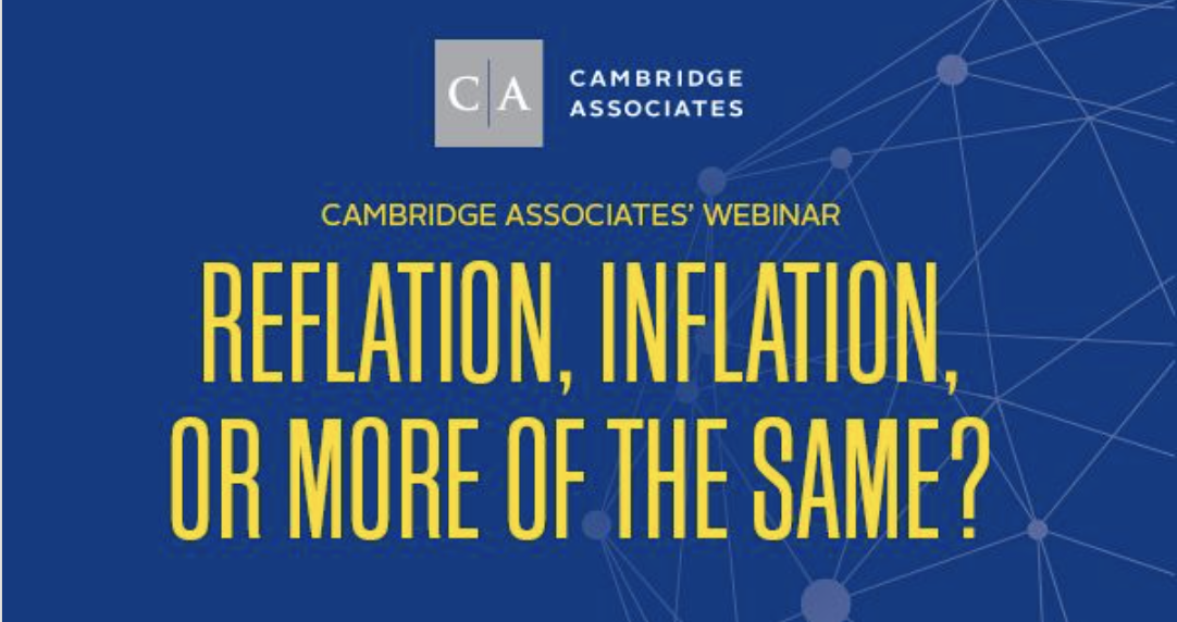 CAMBRIDGE ASSOCIATES : Reflation, Inflation, or More of the Same?