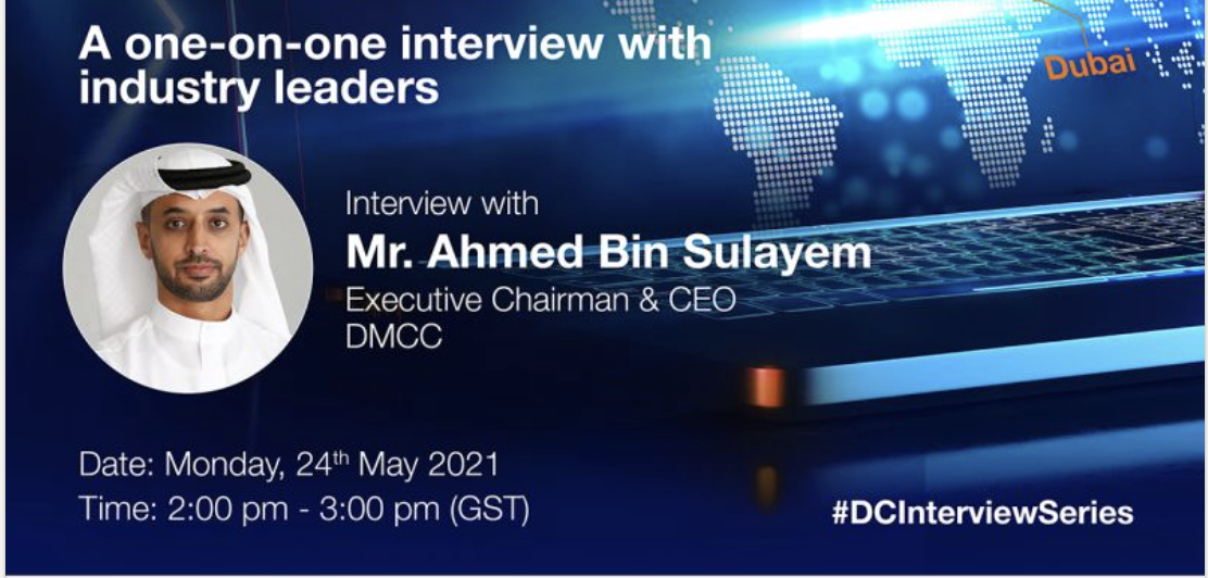DMCC - INTERVIEW WITH CEO OF DMCC, MR AHMED BIN SULAYEM